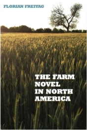 Freitag, Florian. The Farm Novel in North America: Genre and Nation in the United States, English Canada, and French Canada, 1845-1945.