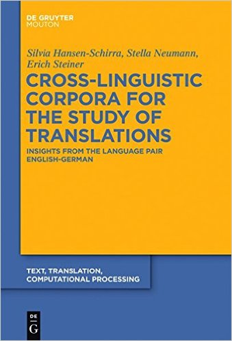 CROSS-LINGUISTIC CORPORA FOR THE STUDY OF TRANSLATION INSIGHTS FROM THE LANGUAGE PAIR ENGLISH-GERMAN
