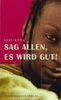 German translation of Sefi Atta's novel Everything Good Will Come